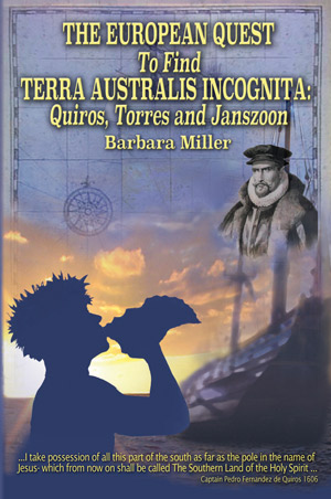 THE EUROPEAN QUEST TO FIND TERRA AUSTRALIS INCOGNITA: Quiros, Torres and Janszoo